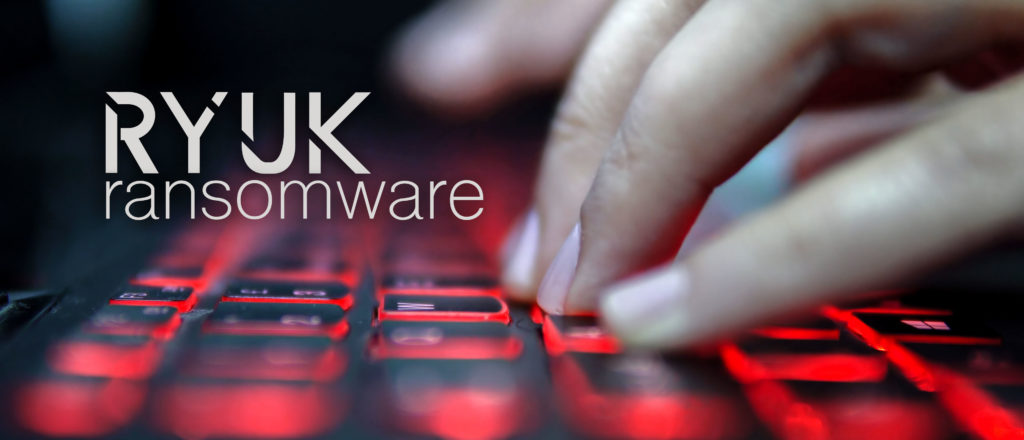 Ryuk Ransomware Attacks and What You Need to Know